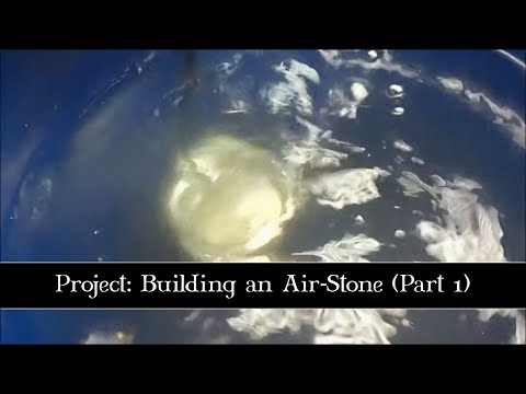 DIY: Building an Air-Stone (Part 1).