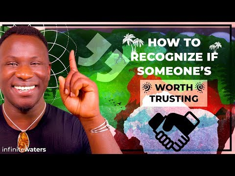 How to Recognize If Someone's Worth Trusting