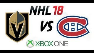NHL 18 - Vegas Golden Knights vs. Montreal Canadiens - Xbox One