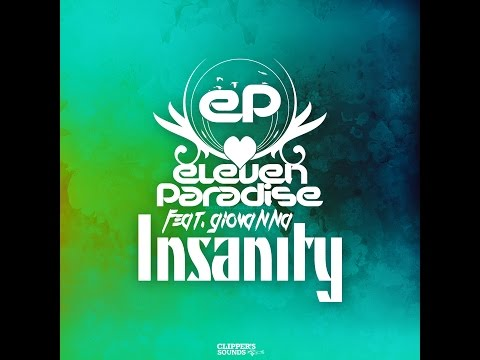 Eleven Paradise Feat. Giovanna - Insanity (Official Audio) from YouTube · Duration:  4 minutes 21 seconds
