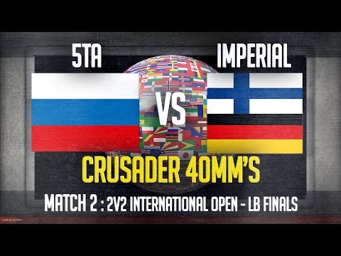 Match 2 :  Crusader 40mms - 5TA vs Imperial : LB Finals - 2v2 International Open