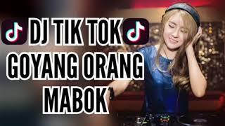 DJ GOYANG ORANG MABOK 2018 TIK TOK MANTAP JIWA