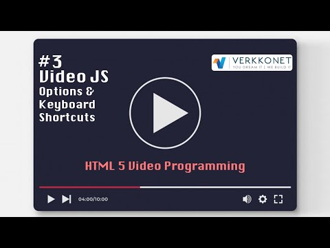 HTML Video Programming #3 - VideoJS Options & Keyboard Shortcuts (3/4)