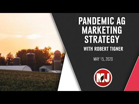 Pandemic Ag Marketing Strategy | Robert Tigner | May 15, 2020
