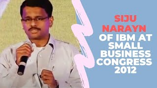 Siju Narayan of IBM at Small Business