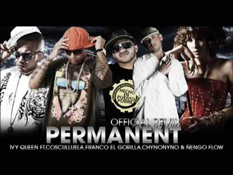 Permanent (Official Remix) Ivy Queen Ft Cosculluela, Franco El Gorilla, Chyno Nyno & Ñengo Flow