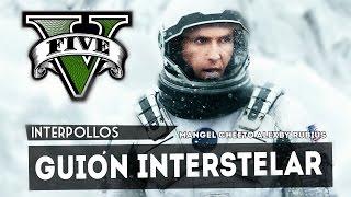 INTERPOLLOS: Guión Interstelar - GTA V (Los Pollos Primos VIII)