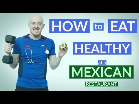 How to Eat Healthily at a Mexican Restaurant