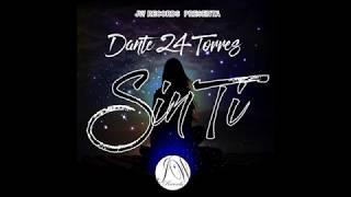 Sin Ti - Dante  24 Torres