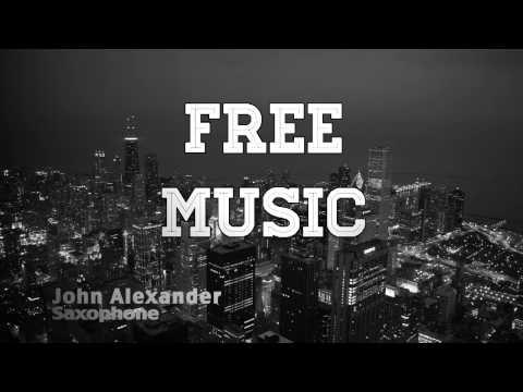 Saxophone - John Alexander [FREE DOWNLOAD]