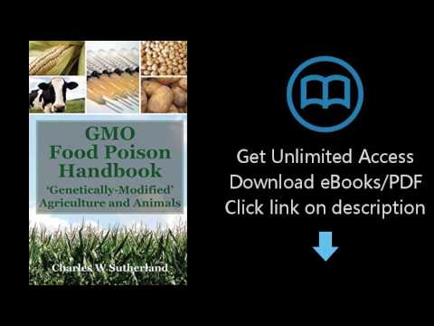 GMO Food Poison Handbook: 'Genetically-Modified' Agriculture and Animals