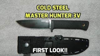 New!! Cold Steel Master Hunter CPM 3V. First look