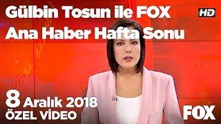 Cumhur ittifakında jestler ortaya çıkıyor! 8 Aralık 2018 Gülbin Tosun ile FOX Ana Haber Hafta Sonu