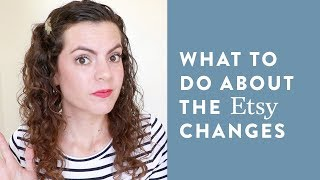 WHAT IS HAPPENING TO ETSY?! | DO THIS in RESPONSE to the FEE INCREASE and CHANGES