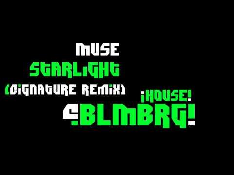 Muse - Starlight (Cignature Remix) [BLMBRG]