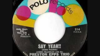 Preston Epps Trio - Say Yeah!!