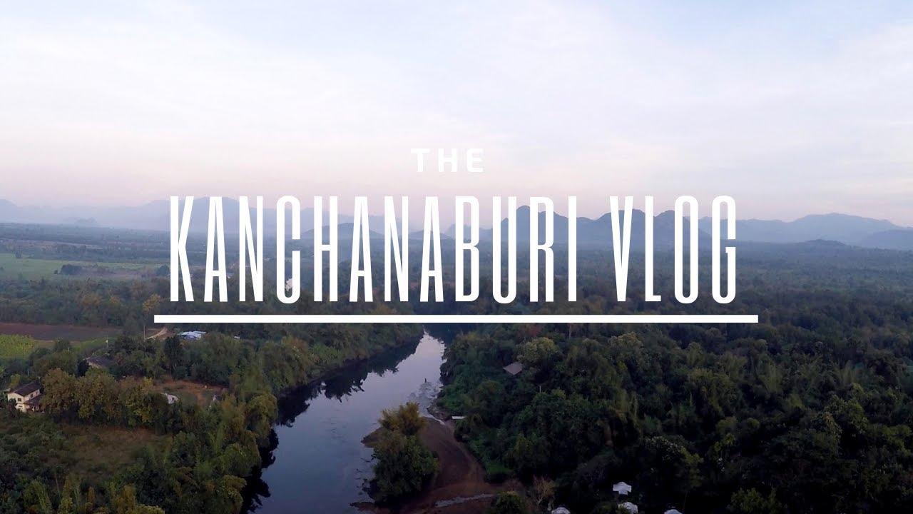 The Kanchanaburi Vlog