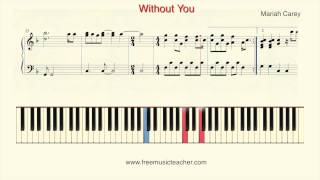"How To Play Piano: Mariah Carey ""Without You"" Piano Tutorial by Ramin Yousefi"