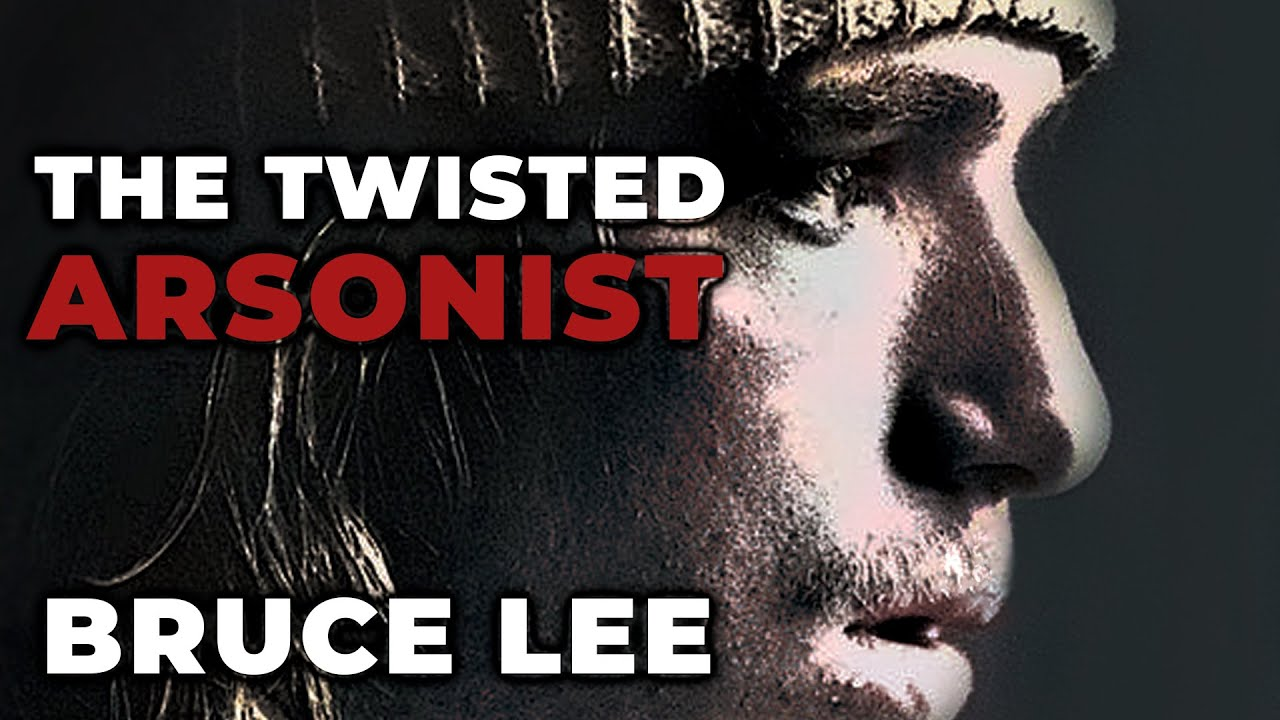 Serial Killer: Bruce Lee (The Twisted Arsonist) - Documentary