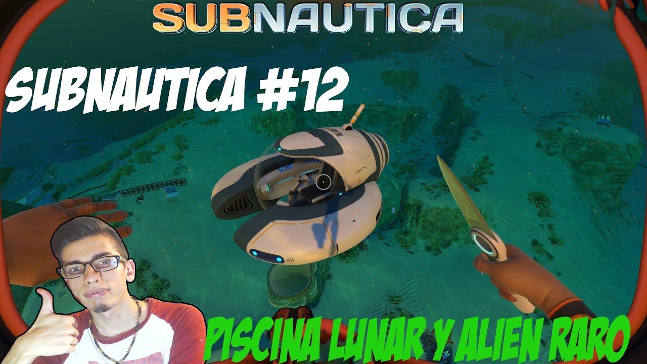 subnautica 12 donde buscar la piscina lunar gameplay