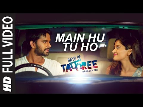 MAIN HU TU HO Full Video Song  | Days Of...