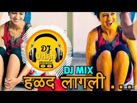 Halad lagli   हळद लागली  Dj mix by dj dhan 2017