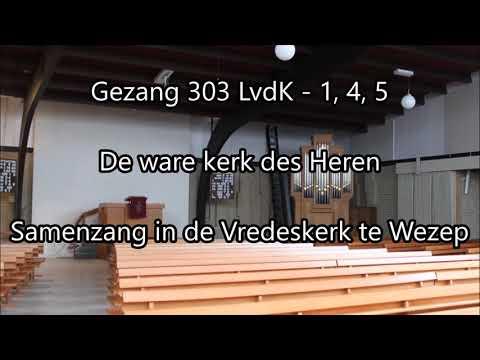 LvdK 303 - De ware kerk des Heren (Samenzang)