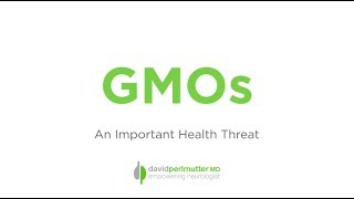 GMOs: An Important Health Threat