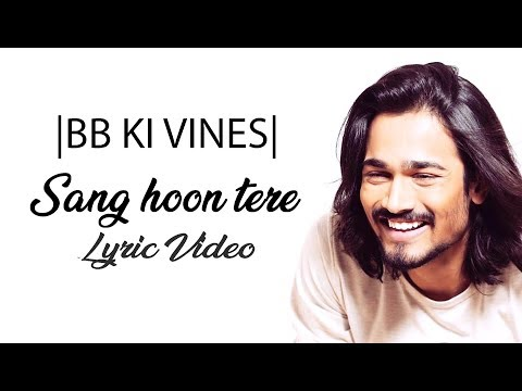Sang Hoon Tere Lyrics- Bhuvan Bam |Lyric Video| BB KI VINES
