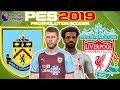Burnley vs Liverpool Prediction | English Premier League 5th Dec | PES 2019 Gameplay