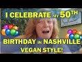 Celebrate my Solo Nomad Vegan Birthday in Nashville with me!