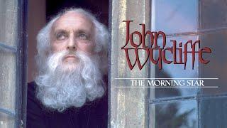 John Wycliffe: The Morningstar | Full Movie | Peter Howell | Michael Bertenshaw | James Downie