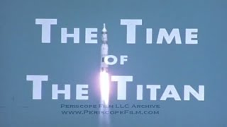 TIME OF THE TITAN  TITAN I and TITAN II ICBM TESTING & DEPLOYMENT 3443