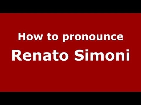 How to pronounce Renato Simoni (Italian/Italy)  - PronounceNames.com