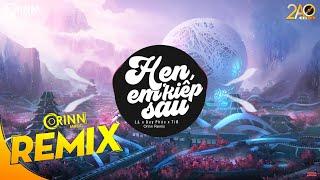 Hẹn Em Kiếp Sau Remix (Orinn Remix) - Lã. x Duy Phúc x TiB | Nhạc EDM 8D Tiktok Gây Nghiện Hay Nhất