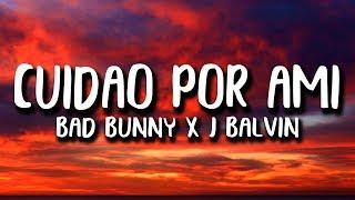 Bad Bunny x J. Balvin - CUIDAO POR AHI (Letra)