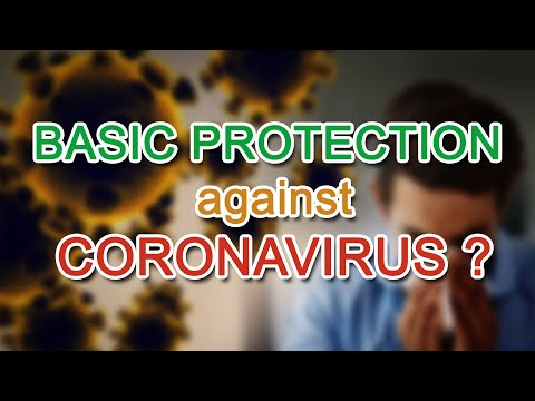 Novel Corona Virus: BASIC WAY TO PROTECT Ourselves Against This DEADLY VIRUS