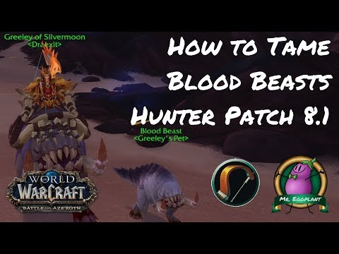 How to Tame Blood Beasts & Crawgs as a Hunter | World of Warcraft 8.1