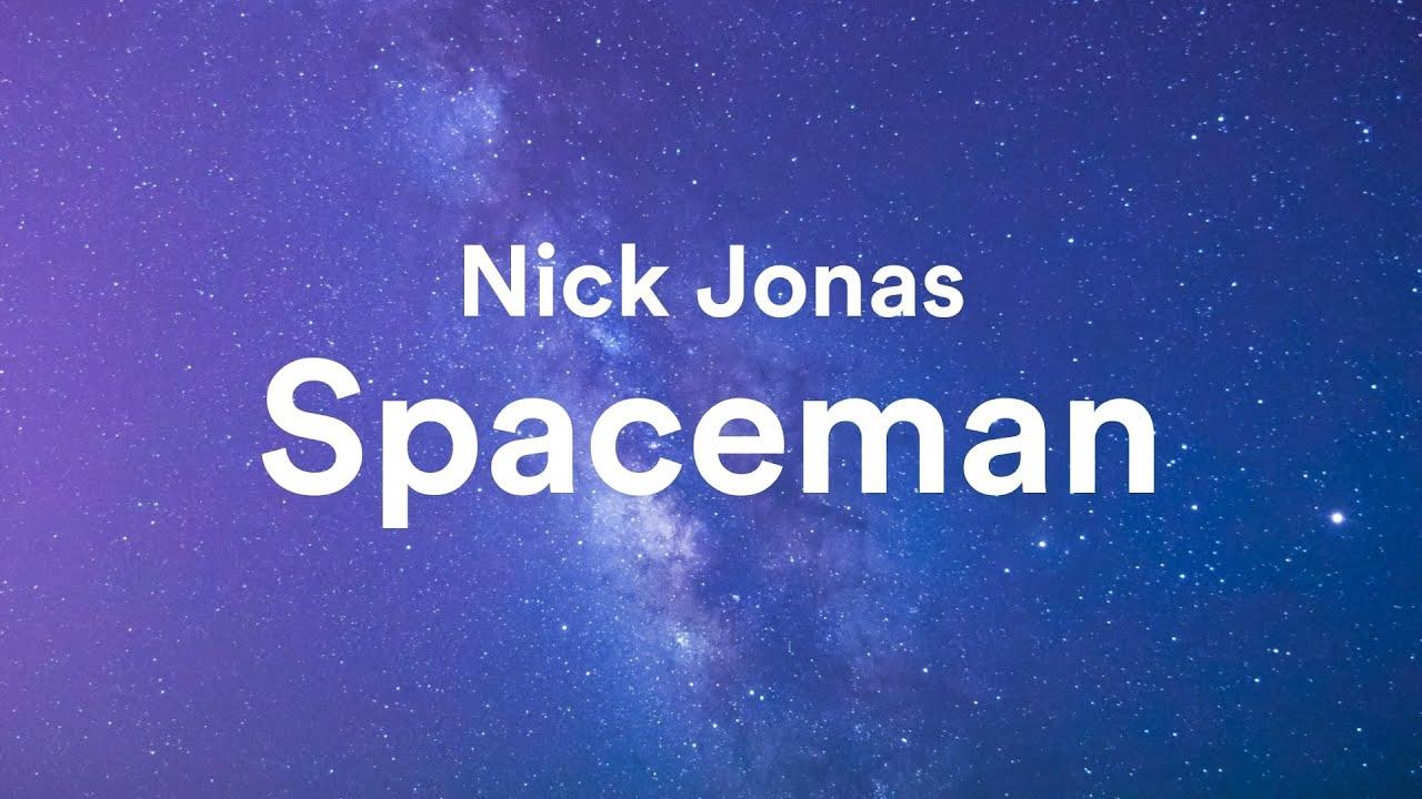 Nick Jonas – Spaceman Lyrics