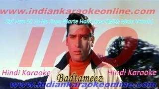 Sirf Tum Hi To Ho Jispe Marte Hain Hum Karaoke | Badtameez Movie Karaoke