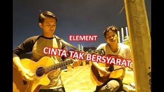 Download lagu Element Cinta Tak Bersyarat cover Pengamen Ganteng MP3