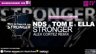 NDS vs Tom E ft Ella - Stronger (Alex Cortez Remix)