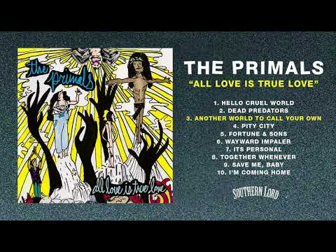 The Primals   All Love is True Love FULL ALBUM
