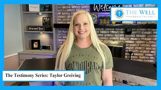 The Testimony Series - Taylor Greiving