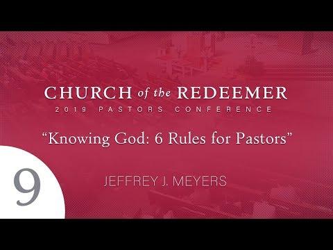 Session #9 - Jeffrey J. Meyers - 2019 Pastors Conference