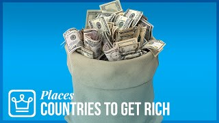 Best Countries to Get Rich