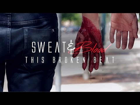 this broken beat - Sweat & Blood (OFFICIAL)