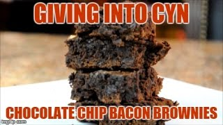 Giving Into Cyn - Chocolate Chip Bacon Brownies