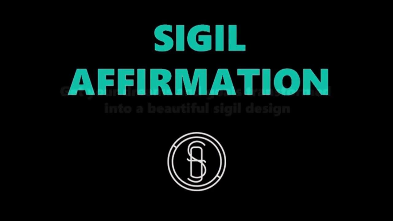 SIGIL AFFIRMATIONS