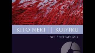 Kito Neki — Kuiyiku (Spieltape Remix)